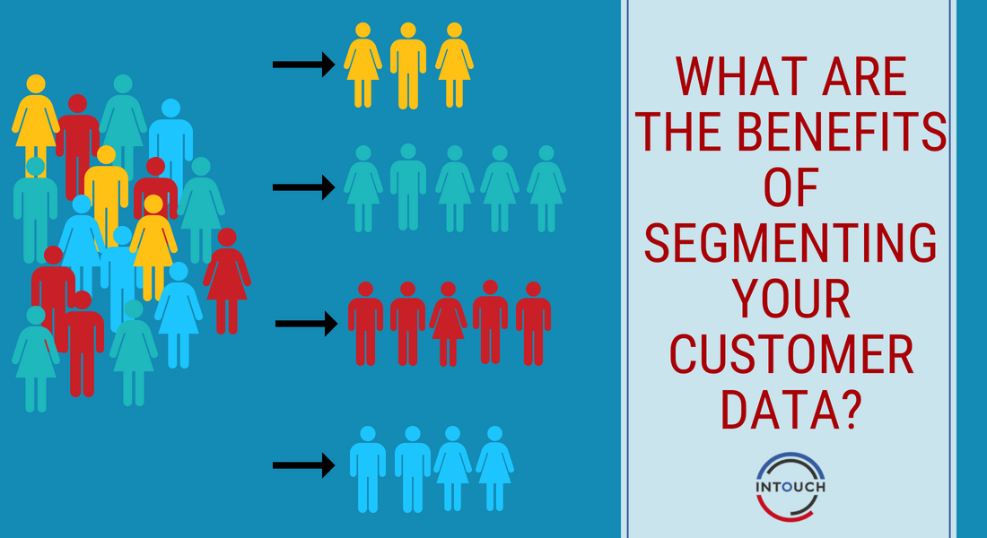 The-Advantages-Of-Segmenting-Your-Customer-Data