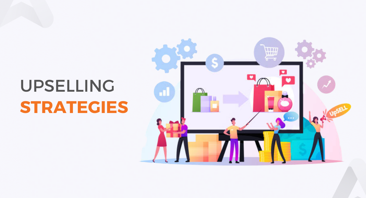 Upselling strategies to boost revenue for e-commerce businesses