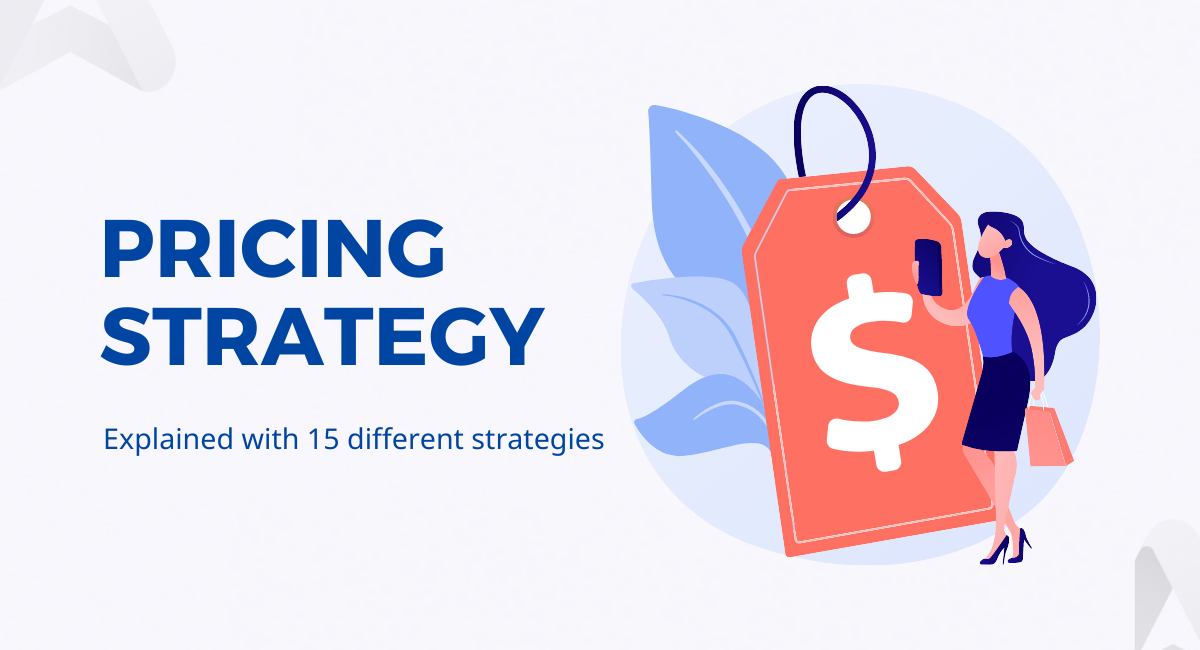 Pricing strategy guide: 15 types to boost your sales (with examples)